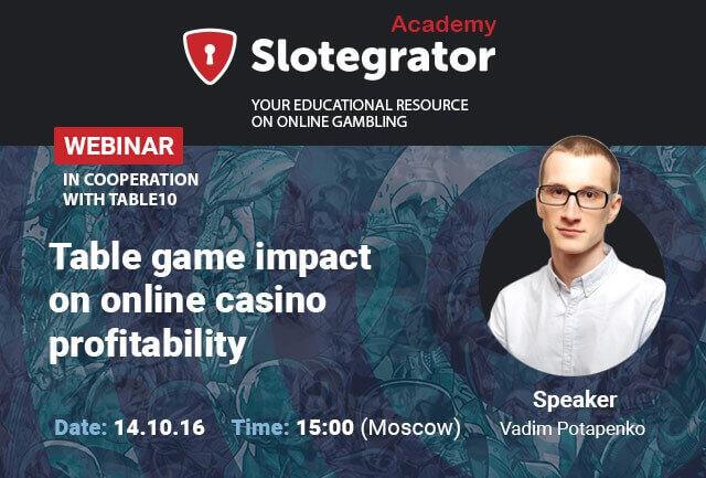 Вебинар о влиянии настольных игр на прибыль онлайн казино от Slotegrator и Table 10