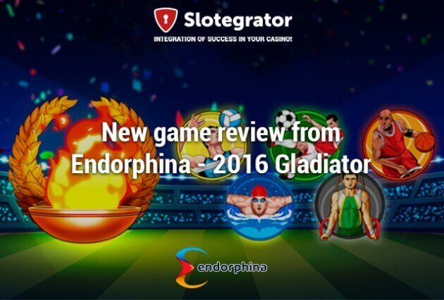 Endorphina replenishes its collection of gaming slots dedicated to Rio with 2016 Gladiators