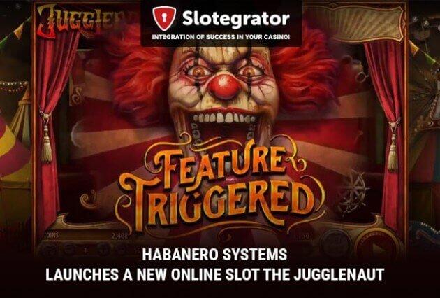 Habanero Systems запускает новый онлайн-слот Jugglenaut