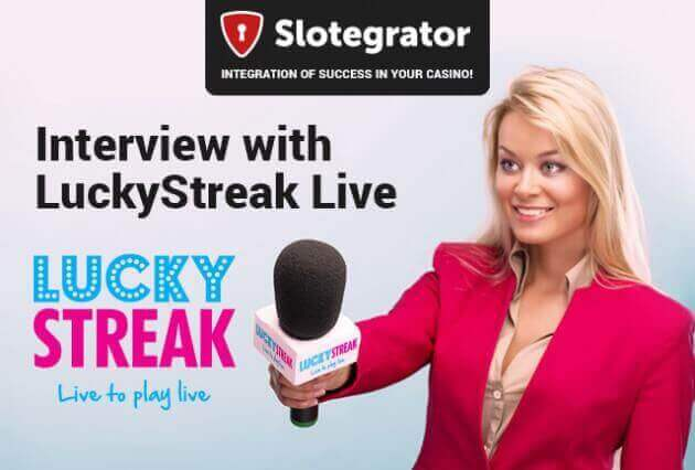 LuckyStreak interview