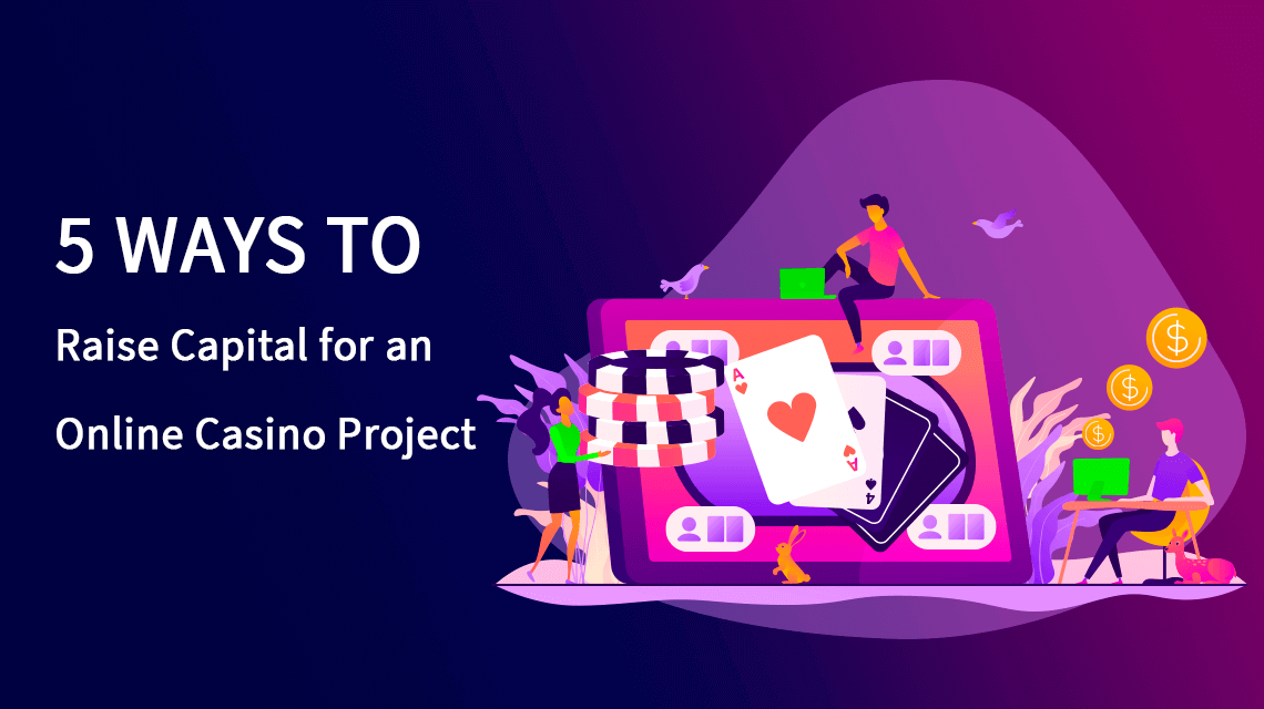 5 Ways to Raise Capital for an Online Casino Project