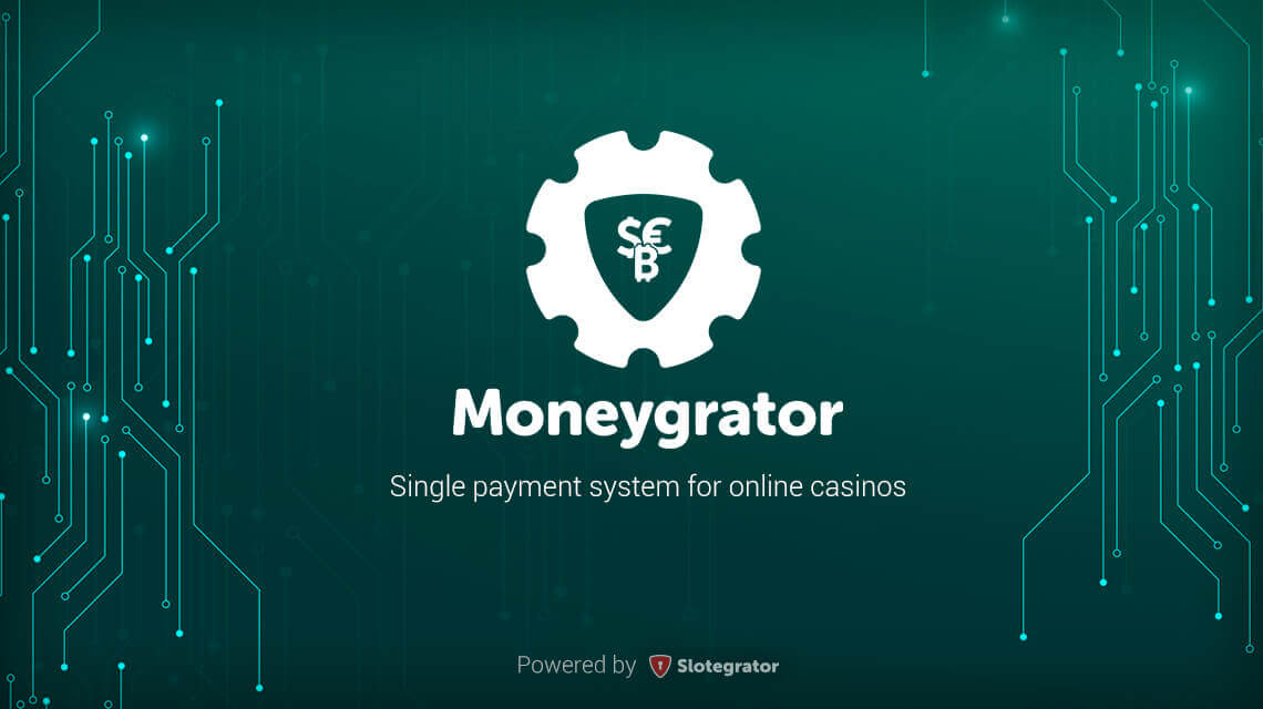 Moneygrator - a unified payment solution for online casino from Slotegrator