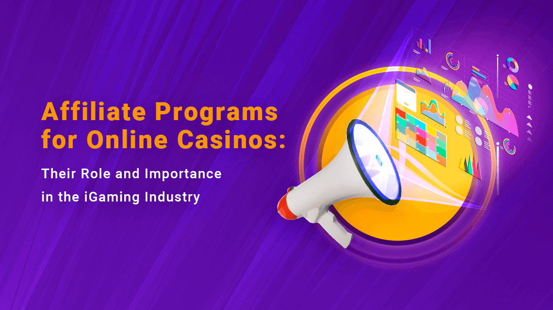 Affiliate Programs for Online Casinos: Their Role and Importance in the iGaming Industry