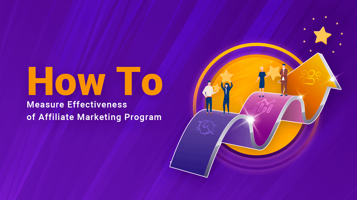 How To Measure the Effectiveness of an Affiliate Marketing Program