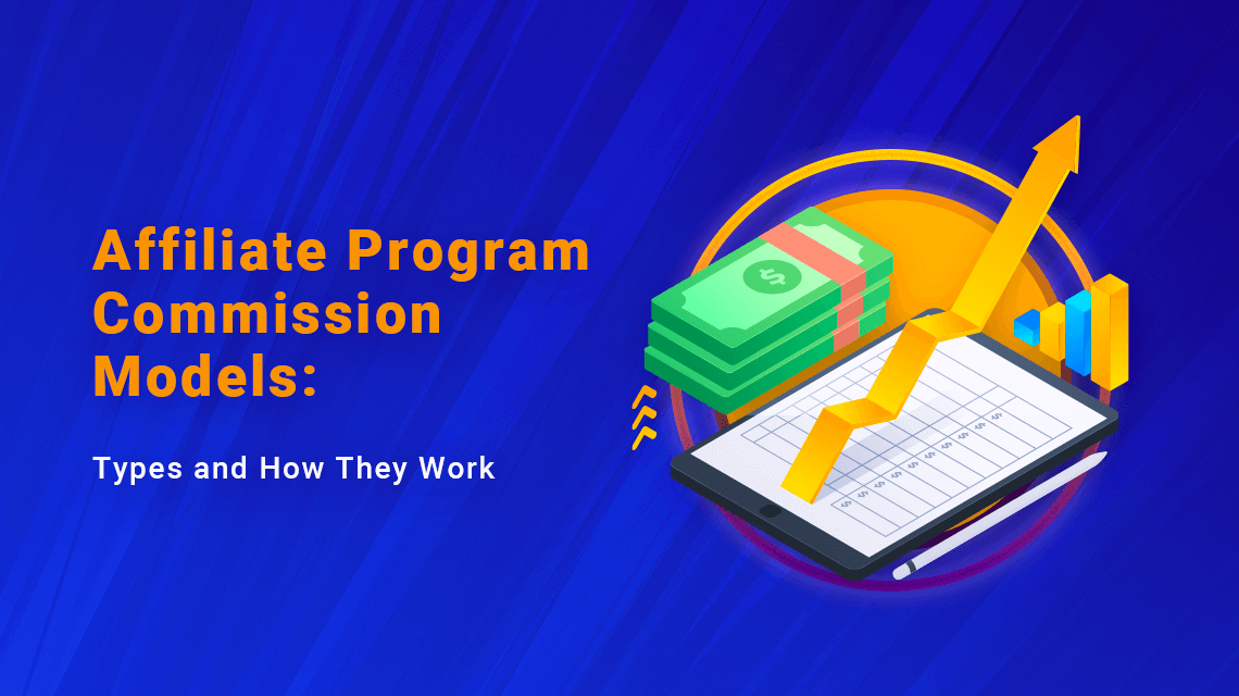 Affiliate Program Commission Models: Types and How They Work