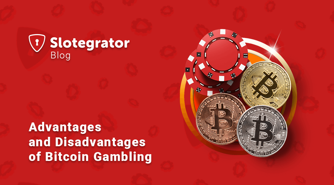 Advantages and disadvantages of bitcoin gambling