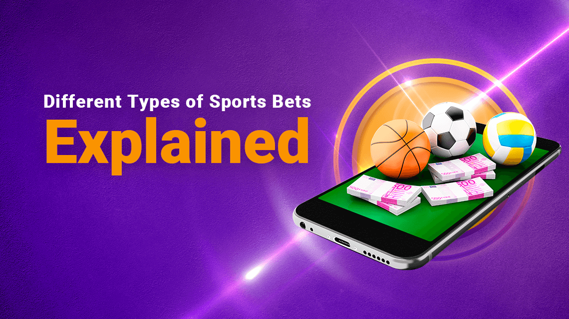 Different Types of Sports Bets Explained