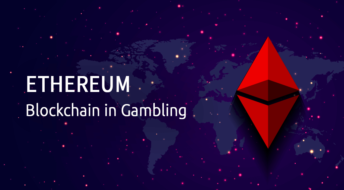 Ethereum Blockchain: What Is It and How Is It Used in Gambling?