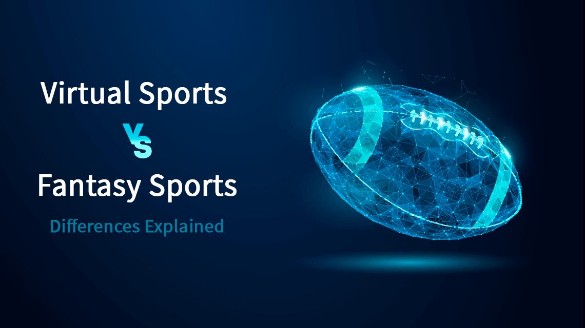 Virtual Sports vs. Fantasy Sports - Differences Explained