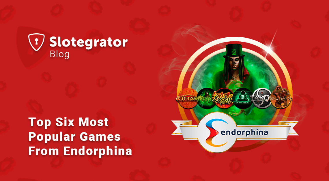 Top Six Most Popular Games From Endorphina