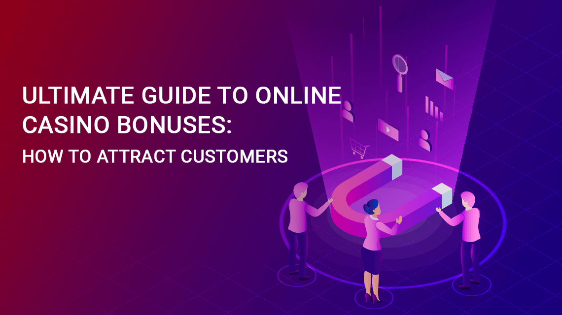 Ultimate Guide to Online Casino Bonuses: How to Attract Customers
