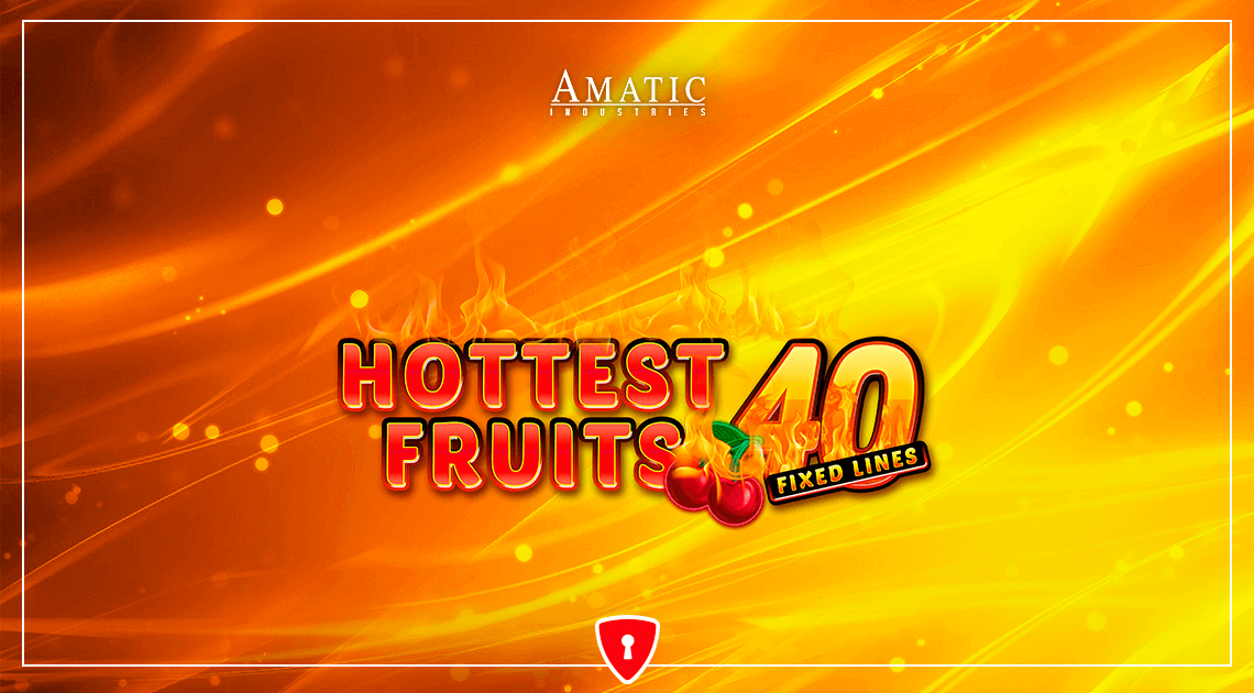 New Slot From Amatic: Hottest Fruits 40