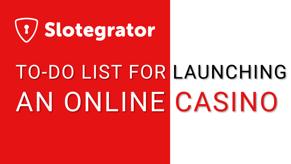 To-do list for launching an online casino
