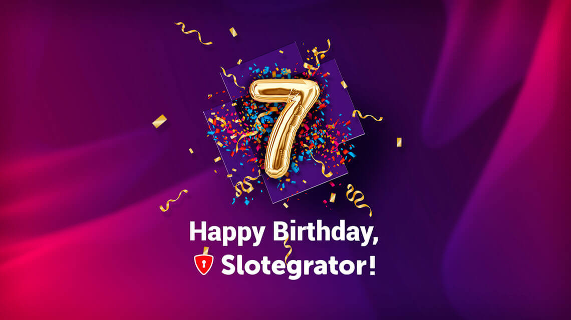 Hurray, Slotegrator celebrates the 7th birthday!