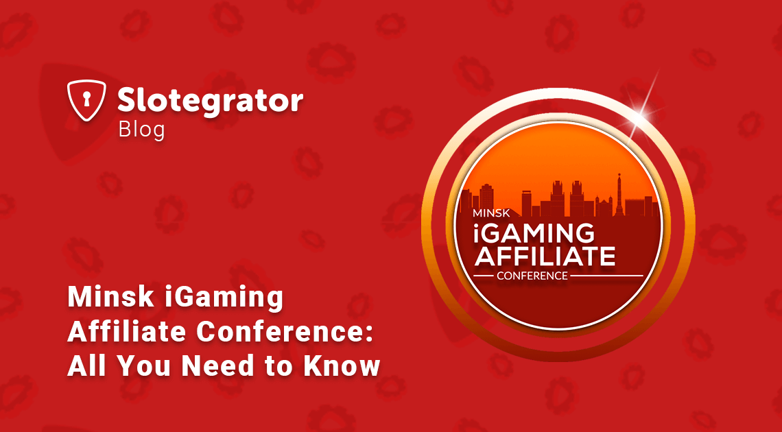 Minsk iGaming Affiliate Conference: All You Need to Know