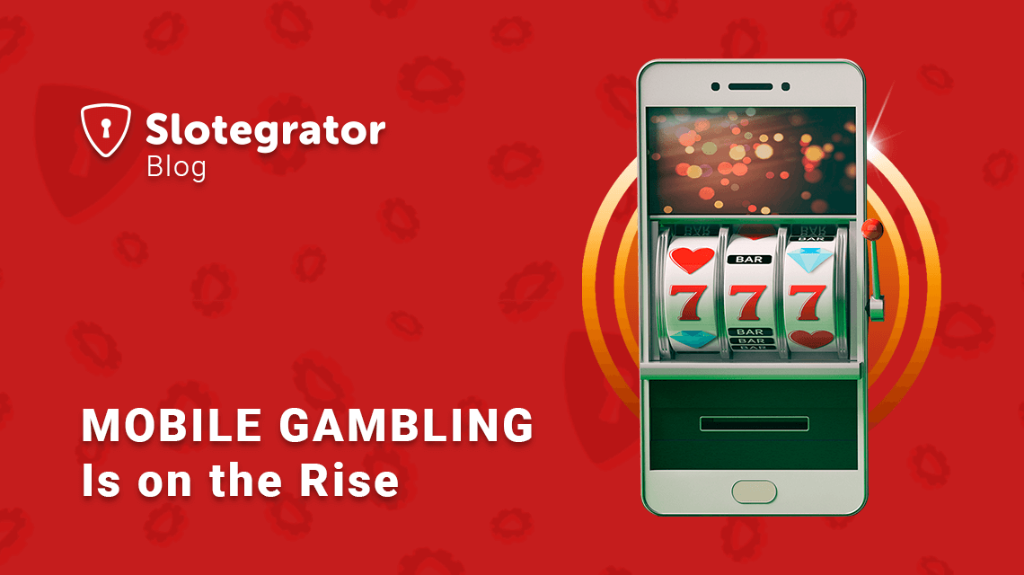 Mobile Gambling Is on the Rise