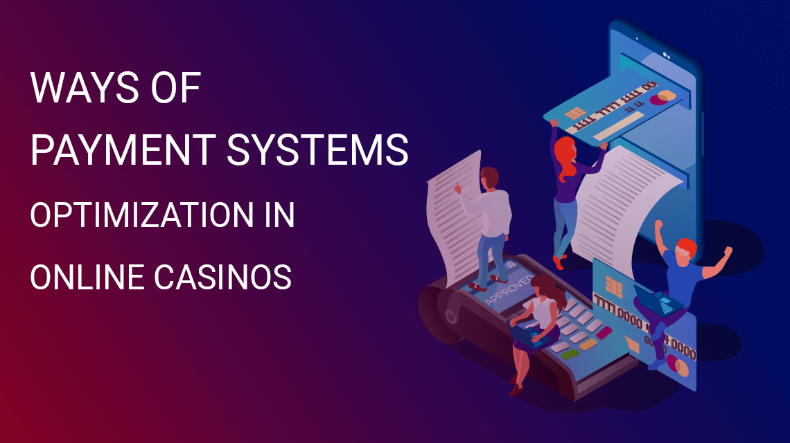 Ways of payment systems optimization in online casinos