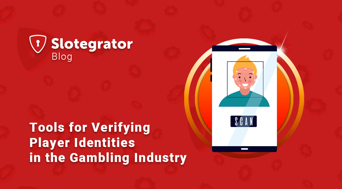 Tools for Verifying Player Identities in the Gambling Industry