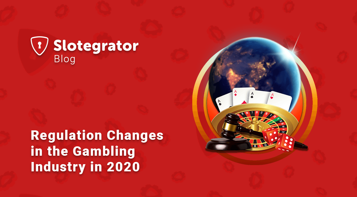 Regulation changes in the gambling industry in 2020