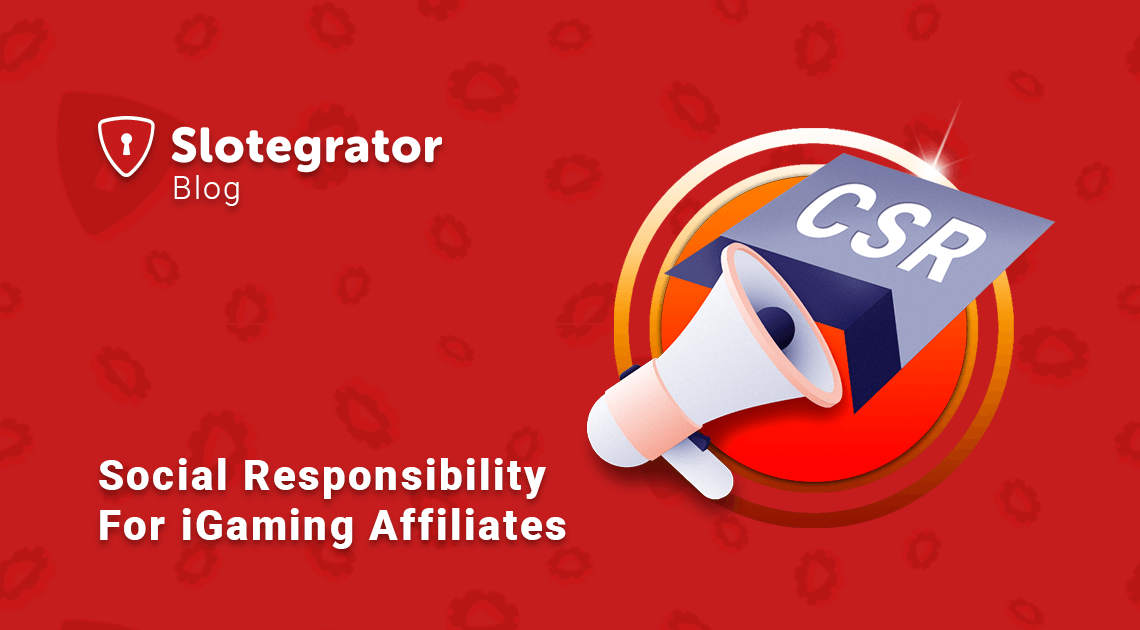 Social Responsibility For iGaming Affiliates
