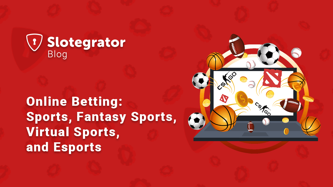 Betting on fantasy, virtual, real sports, and esports