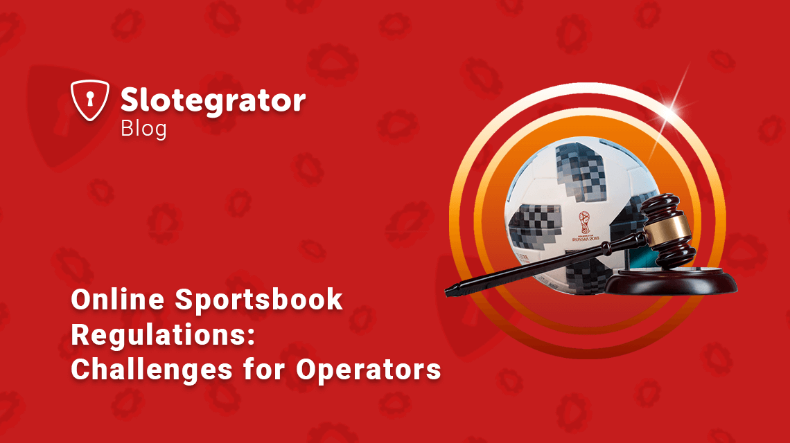 Online Sportsbook Regulations: Challenges for Operators