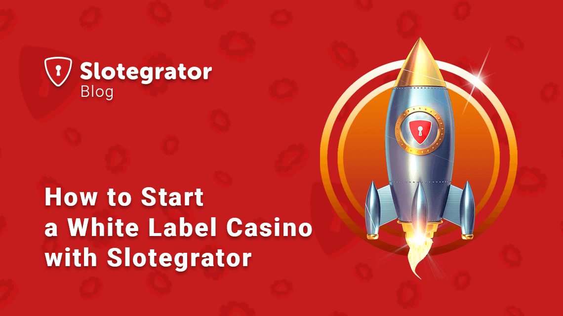 How to Start a White Label Casino with Slotegrator