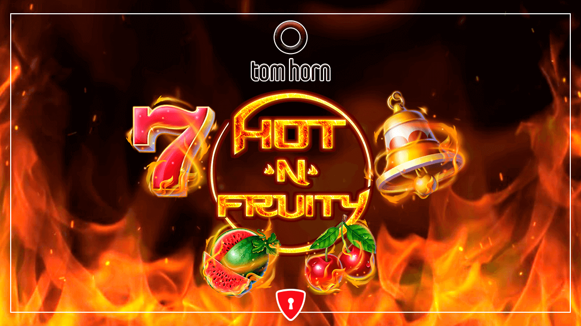 Feel the Flame with the Slot Hot'n'Fruity From Tom Horn