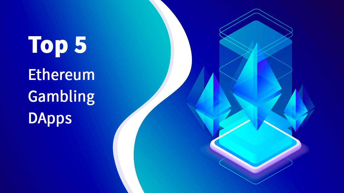 Top 5 Ethereum Gambling DApps