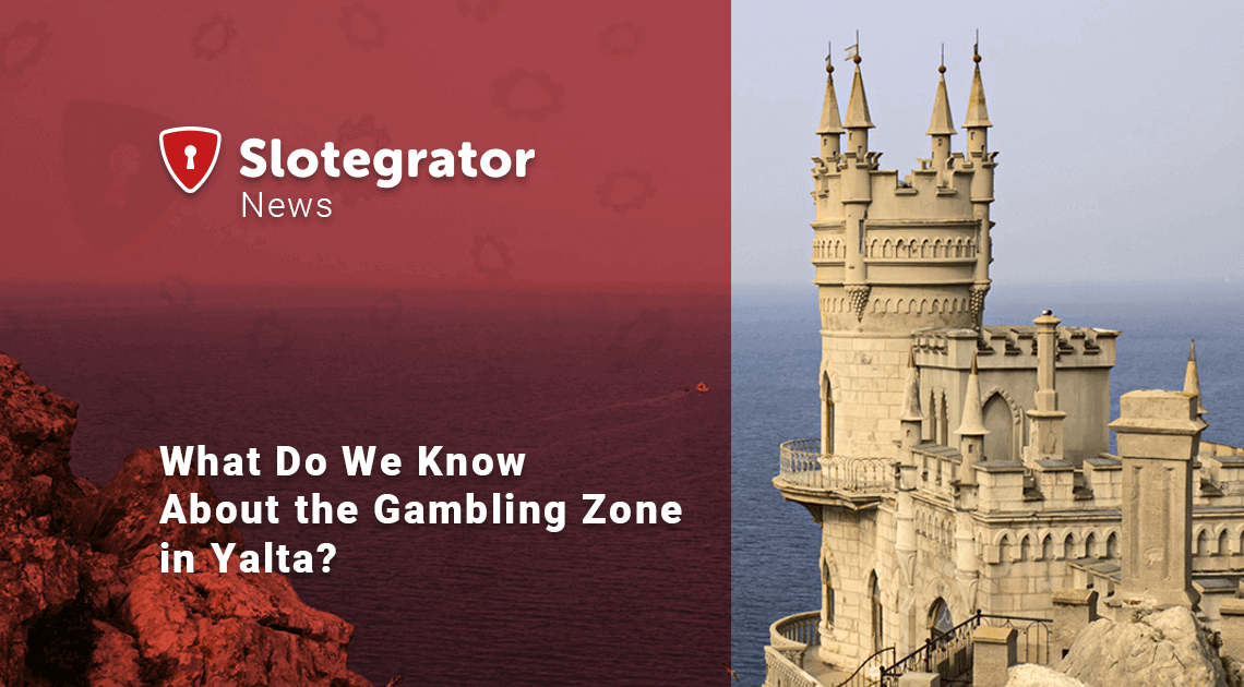 What Do We Know About the Gambling Zone in Yalta?