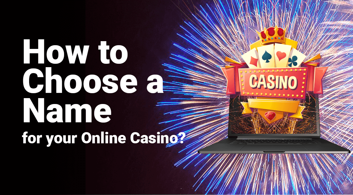 How to Choose a Name for Your Online Casino