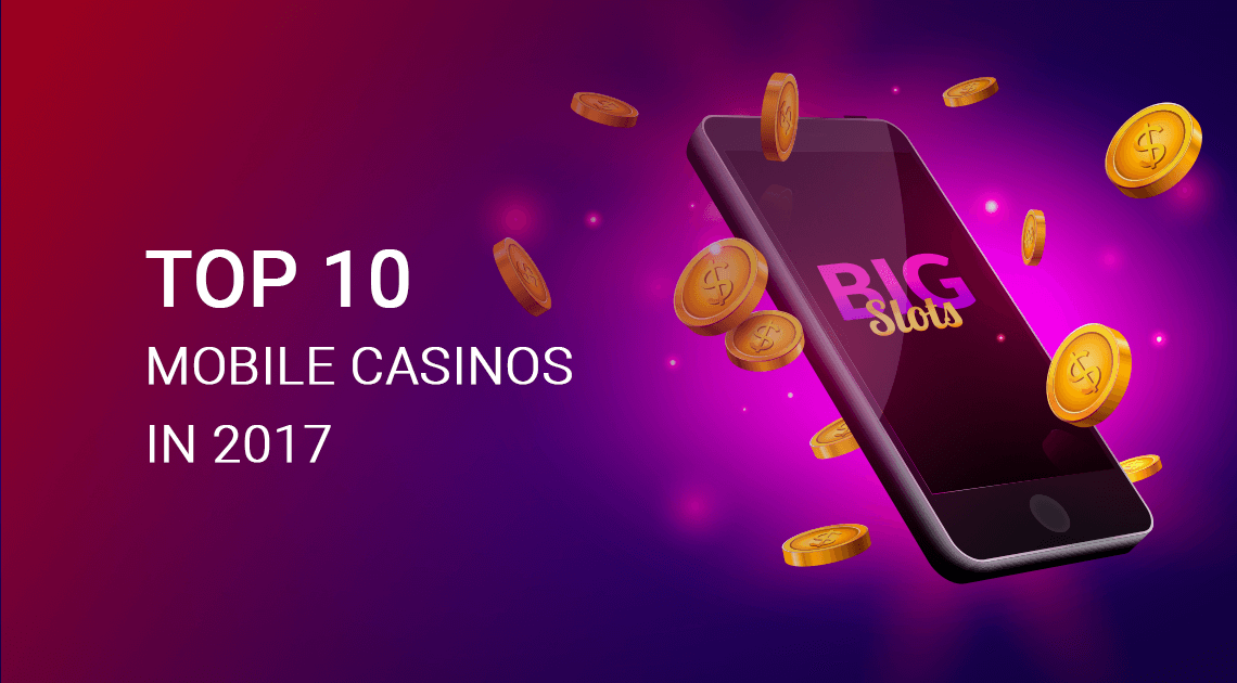 Top 10 Mobile Casinos in 2017