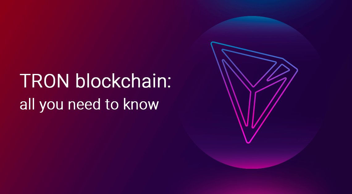All You Need to Know About TRON Blockchain