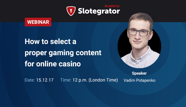 "Webinar by Slotegrator: ""How to select a proper gaming content for online casino"""