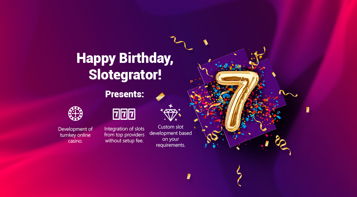 Happy Birthday, Slotegrator!